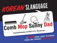 Korean Slanguage: A Fun Visual Guide to Korean Terms and Phrases, Paperback / softback Book