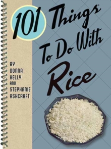 101 Things to Do with Rice, Paperback / softback Book