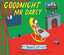 Goodnight Mr. Darcy: A BabyLit Parody, Board book Book