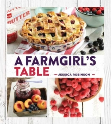 A Farmgirl's Table, Hardback Book