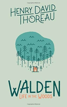 Walden : Life in the Woods, Hardback Book