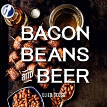 Bacon, Beans, and Beer, Hardback Book
