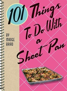 101 Things to Do with a Sheet Pan, Spiral bound Book