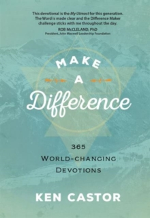 Make a Difference : 365 World Changing Devotions, Hardback Book
