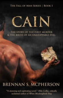 Cain : The Story of the First Murder & the Birth of an Unstoppable Evil, Paperback / softback Book