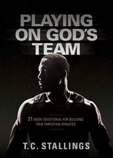 Playing on God's Team: 21-Week Devotional for Building True Christian Athletes, Paperback Book