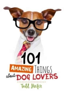101 Amazing Things About Dog Lovers, Hardback Book