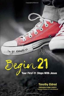 Begin 21: Your First 21 Steps with Jesus, Paperback Book