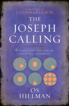 The Joseph Calling: 6 Stages to Understand, Navigate and Fulfill your Purpose, Paperback / softback Book