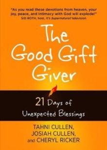 The Good Gift Giver: 21 Days of Unexpected Blessings, Paperback / softback Book