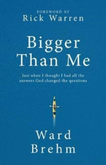 Bigger Than Me: Just When I Thought I Had All the Answers God Changed the Questions, Hardback Book
