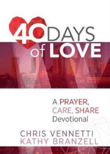 40 Days of Love: Living Out a Prayer, Care, Share Lifestyle, Paperback / softback Book