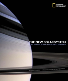 The New Solar System : Ice Worlds, Moons, and Planets Redefined, Hardback Book
