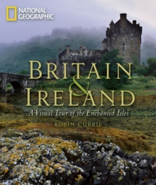 Britain and Ireland : A Visual Tour of the Enchanted Isles, Hardback Book