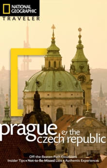 National Geographic Traveler: Prague and the Czech Republic, 2nd Edition, Paperback / softback Book