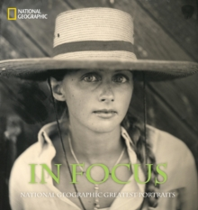 In Focus : National Geographic Greatest Portraits, Hardback Book