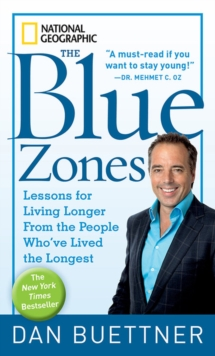 The Blue Zones : Lessons for Living Longer from the People Who'Ve Lived the Longest, Paperback / softback Book