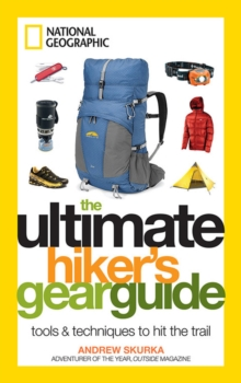 Ultimate Hiker's Gear Guide : Guide Book, Paperback / softback Book