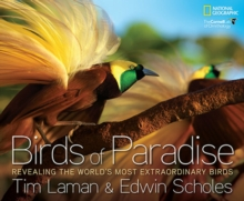 Birds of Paradise : Revealing the World's Most Extraordinary Birds, Hardback Book