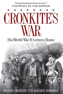 Cronkite's War : His World War II Letters Home, Hardback Book