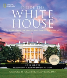 Inside the White House : Stories From the World's Most Famous Residence, Hardback Book