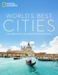 World's Best Cities : Celebrating 220 Great Destinations, Hardback Book