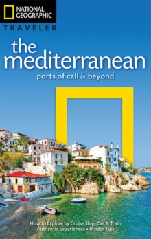 National Geographic Traveler: The Mediterranean : Ports of Call and Beyond, Paperback / softback Book