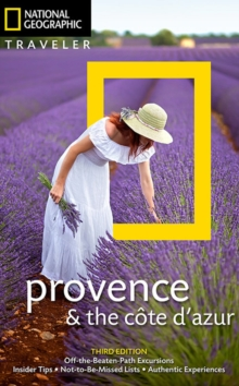 National Geographic Traveler: Provence and the Cote d'Azur, 3rd Edition, Paperback / softback Book