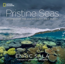 Pristine Seas : Journeys to the Ocean's Last Wild Places, Hardback Book