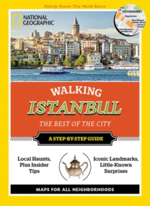National Geographic Walking Istanbul : The Best of the City, Paperback / softback Book