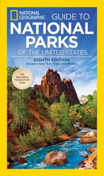 National Geographic Guide to National Parks of the United States, 8th Edition, Paperback / softback Book