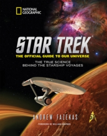 Star Trek The Official Guide to Our Universe : The True Science Behind the Starship Voyages, Hardback Book