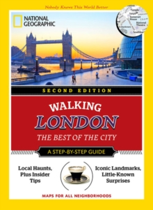 National Geographic Walking London, 2nd Edition : The Best of the City, Paperback Book