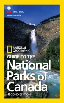 NG Guide to the National Parks of Canada, 2nd Edition, Paperback Book