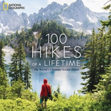 100 Hikes of a Lifetime, Hardback Book
