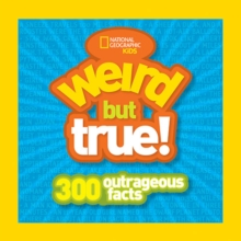 Weird But True! : 300 Outrageous Facts, Paperback Book