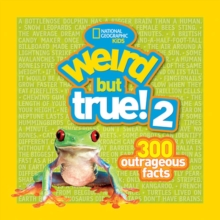 Weird But True! 2 : 300 Outrageous Facts, Paperback / softback Book