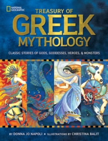 Treasury of Greek Mythology : Classic Stories of Gods, Goddesses, Heroes & Monsters, Hardback Book