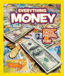 Everything Money : A Wealth of Facts, Photos, and Fun!, Paperback Book