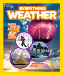 Everything Weather : Facts, Photos, and Fun That Will Blow You Away, Paperback Book