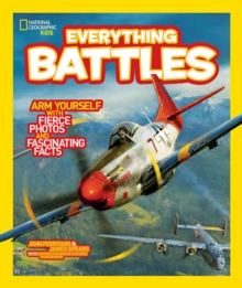 National Geographic Kids Everything Battles : Arm Yourself with Fierce Photos and Fascinating Facts, Paperback Book