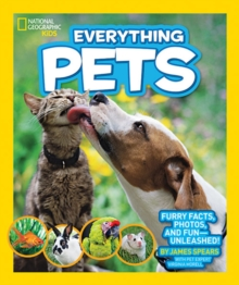 Everything Pets : Furry Facts, Photos, and Fun-Unleashed!, Paperback Book