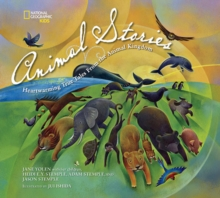 National Geographic Kids Animal Stories : Heartwarming True Tales from the Animal Kingdom, Hardback Book