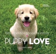 Puppy Love : True Stories of Doggie Devotion, Hardback Book
