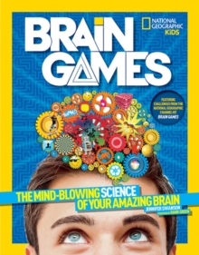 Brain Games : The Mind-Blowing Science of Your Amazing Brain, Paperback / softback Book