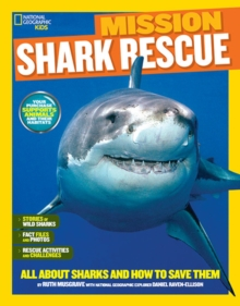 Mission: Shark Rescue : All About Sharks and How to Save Them, Paperback Book