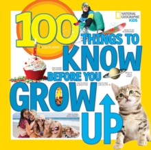 100 Things to Know Before You Grow Up, Paperback Book