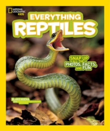Everything Reptiles : Snap Up All the Photos, Facts, and Fun, Paperback Book