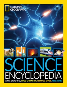 Science Encyclopedia : Atom Smashing, Food Chemistry, Animals, Space, and More!, Hardback Book