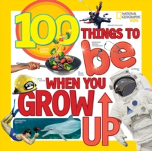 100 Things to Be When You Grow Up, Paperback Book
